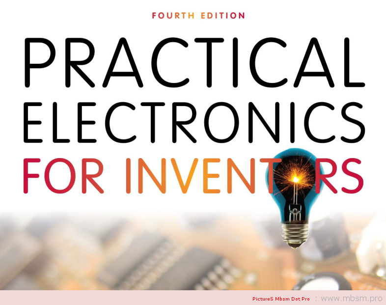 wwwmbsmpro--practical-electronics-for-inventors-fourth-edition-mbsm-dot-pro